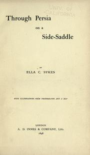 Cover of: Through Persia on a side-saddle by Sykes, Ella C.