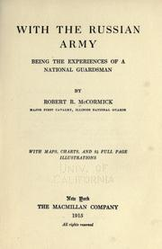 Cover of: With the Russian army, being the experiences of a national guardsman | McCormick, Robert Rutherford