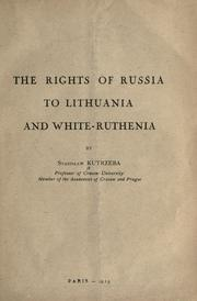 Cover of: The rights of Russia to Lithuania and White-Ruthenia | Stanisław Kutrzeba