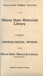 Cover of: A list of the genealogical works in the Illinois State Historical Library, Springfield, Illinois by Illinois State Historical Library