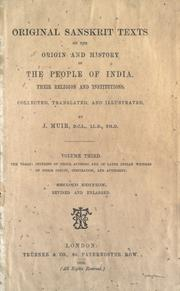 Cover of: Original Sanskrit texts on the origin and history of the people of India, their religion and institutions | J. Muir