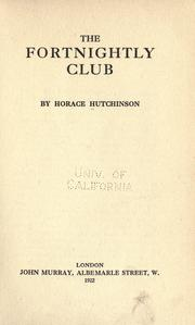 Cover of: The Fortnightly Club | Hutchinson, Horace G.