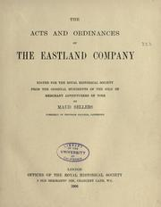 Cover of: The acts and ordinances of the Eastland company | Eastland Company.