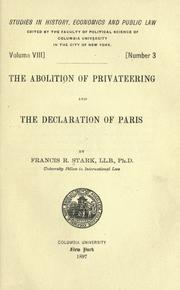 Cover of: The abolition of privateering and the declaration of Paris by Francis Raymond Stark