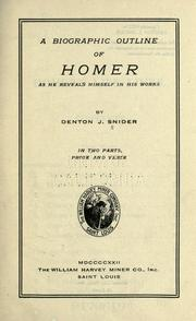 Cover of: A biographic outline of Homer as he reveals himself in  his works by Denton Jaques Snider