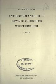 Cover of: Indogermanisches etymologisches Wörterbuch | Julius Pokorny