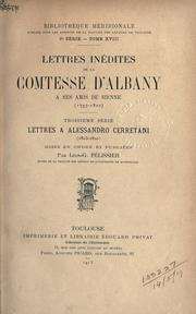 Cover of: Lettres inédites de la comtesse d'Albany à ses amis de Sienne, 1797-1820 by Albany, Louise Maximiliane Caroline Emanuel Princess of Stolberg, known as Countess of