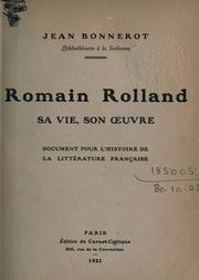 Cover of: Romain Rolland, sa vie, son oeuvre by Jean Bonnerot