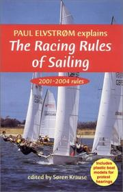 Cover of: Paul Elvstrom Explains the Racing Rules of Sailing, 2001-2004 | Soren Krause