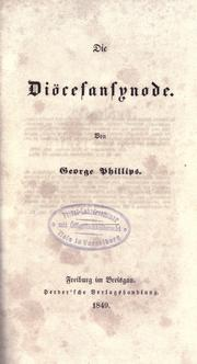 Cover of: Die Diöcesansynode by Phillips, George