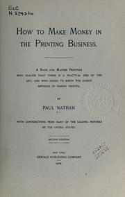 Cover of: How to make money in the printing business by Paul Nathan