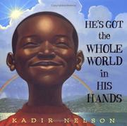 Cover of: He's got the whole world in his hands | Kadir Nelson