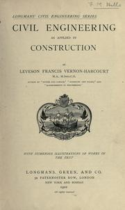 Cover of: Civil engineering as applied in construction | Leveson Francis Vernon-Harcourt