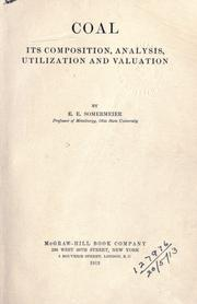 Cover of: Coal, its composition, analysis, utilization and valuation | Edward Elsworth Somermeier