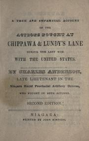 Cover of: A true and impartial account of the actions fought at Chippawa & Lundy's Lane during the last war with the United States | Anderson, Charles