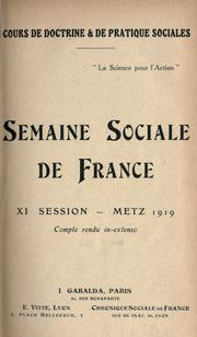 Cover of: Compte rendu in-extenso by Semaine sociale de France. 11th Metz 1919.