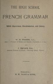 Cover of: The High school French grammar with exercises, vocabularies, and index | W. H. Fraser