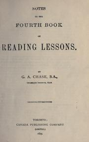 Cover of: Notes to the fourth book of reading lessons | G. A. Chase
