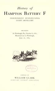 Cover of: History of Hampton Battery F, Independent Pennsylvania Light Artillery | William Clark