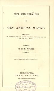 Cover of: Life and services of Gen. Anthony Wayne | H. N. Moore