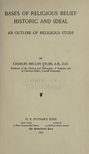 Cover of: Bases of religious belief, historic and ideal | Charles Mellen Tyler
