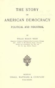 Cover of: The story of American democracy, political and industrial | West, Willis M.
