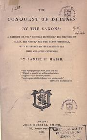 Cover of: The conquest of Britain by the Saxons by Daniel Henry Haigh