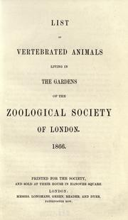 Cover of: List of vertebrated animals living in the gardens of the Zoological Society of London | London Zoo (London, England)