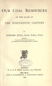 Cover of: Our coal resources at the close of the nineteenth century by Edward Hull