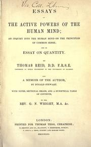 Cover of: Essays on the active powers of the human mind ; An inquiry into the human mind on the principles of common sense ; and An essay on quantity by Reid, Thomas