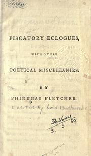 Cover of: Piscatory eclogues, with other poetical miscellanies | Phineas Fletcher