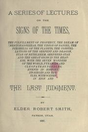 Cover of: A series of lectures on the signs of the times | Smith, Robert