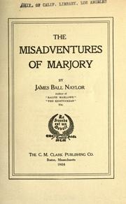 Cover of: The misadventures of Marjory | J. B. Naylor