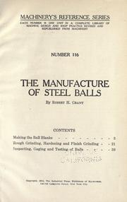 Cover of: The manufacture of steel balls | Robert H. Grant