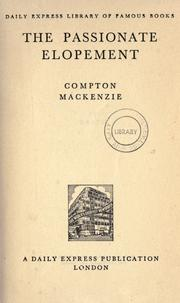 Cover of: The passionate elopement by Mackenzie, Compton Sir