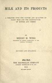 Cover of: Milk and its products | Henry H. Wing