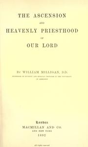 Cover of: The ascension and heavenly priesthood of Our Lord | William Milligan