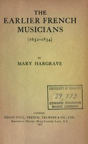 Cover of: The earlier French musicians (1632-1834) | Mary Hargrave
