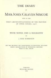 Cover of: The diary of Mrs. John Graves Simcoe, wife of the first lieutenant-governor of the province of Upper Canada, 1792-6 by Elizabeth Simcoe