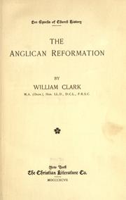 Cover of: The Anglican reformation by William Robinson Clark