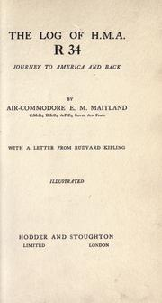 Cover of: The log of H.M.A. R 34, journey to America and back by E. M. Maitland