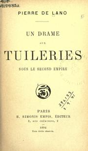 Cover of: Un drame aux Tuileries sous le Second Empire | Lano, Pierre de