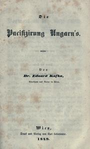 Cover of: Die Pacifizirung Ungarn's by Eduard Kafka