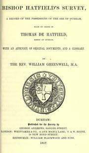 Cover of: Bishop Hatfield's survey, a record of the possessions of the see of Durham, made by order of Thomas de Hatfield, bishop of Durham | Catholic Church. Diocese of Durham (England). Bishop (1345-1381 : Thomas de Hatfield)