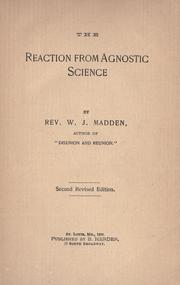 Cover of: The reaction from agnostic science | W. J. Madden