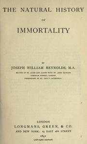 Cover of: The natural history of immortality | Reynolds, Joseph William.