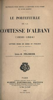 Cover of: Le portefeuille de la comtesse d'Albany, 1806-1824 | Albany, Louise Maximiliane Caroline Emanuel Princess of Stolberg, known as Countess of