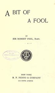 Cover of: A bit of a fool by Peel, Robert Sir, 4th bart.