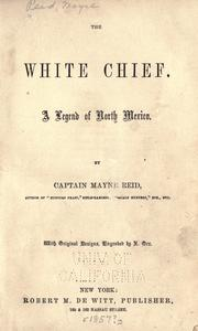 Cover of: The white chief by Mayne Reid