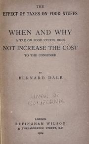 Cover of: The effect of taxes on food stuffs | Bernard Dale